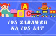 105 zabawek na 105-lecie Szczepu